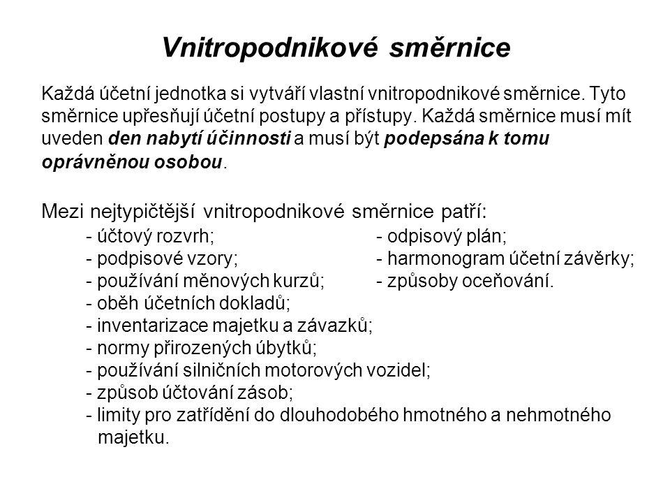 Vnitropodnikové směrnice Každá účetní jednotka si vytváří vlastní vnitropodnikové směrnice.