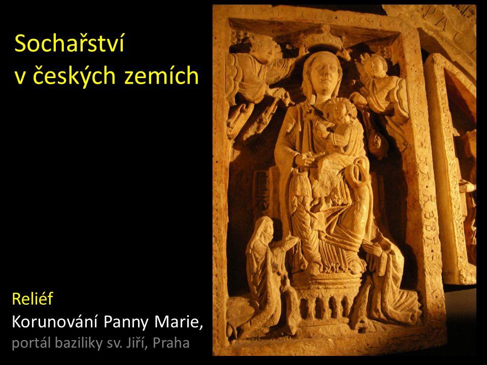 Sochařství v českých zemích Reliéf Korunování Panny Marie, portál baziliky sv. Jiří, Praha