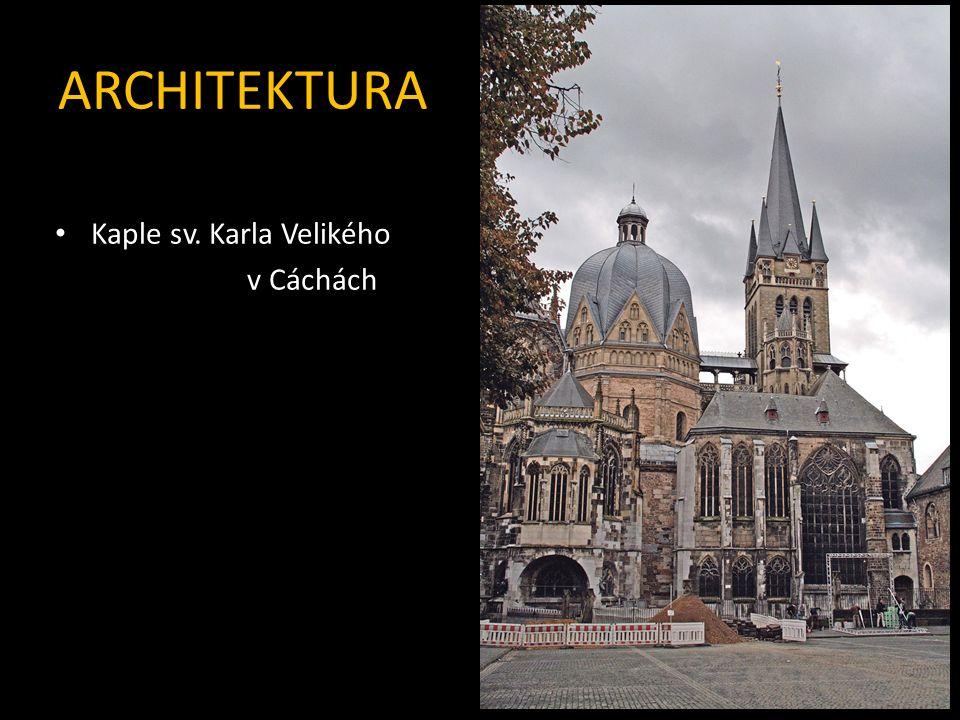 ARCHITEKTURA Kaple sv. Karla Velikého v Cáchách