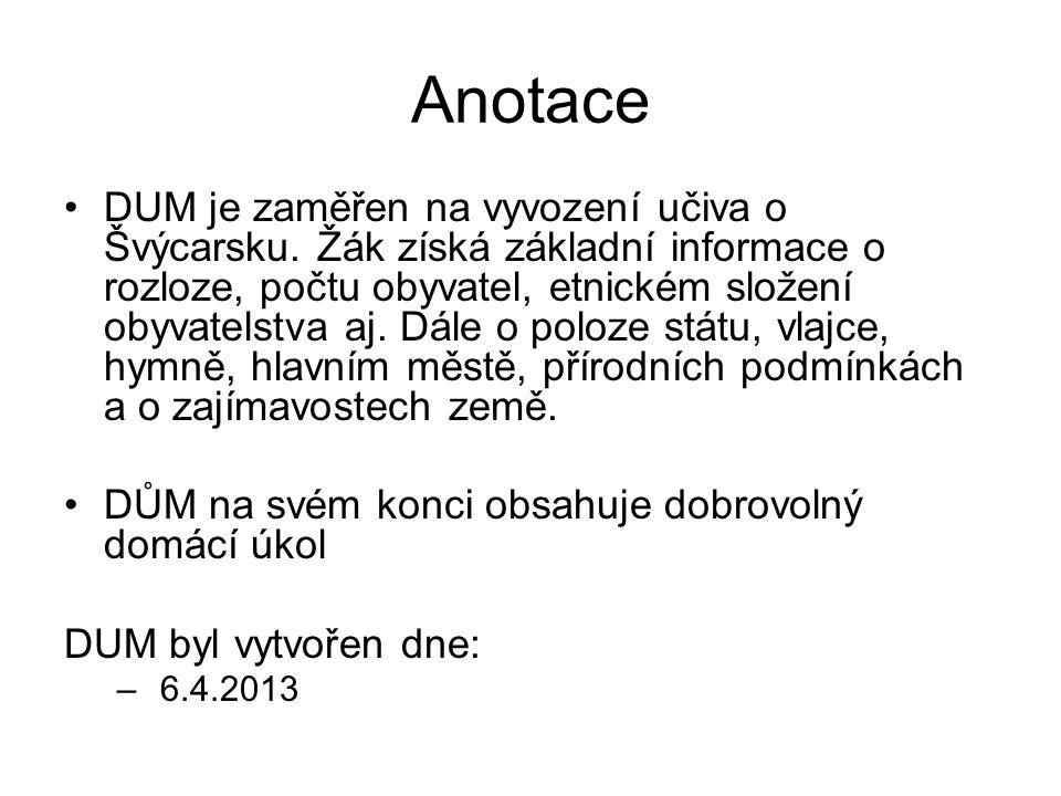 Anotace DUM je zaměřen na vyvození učiva o Švýcarsku.