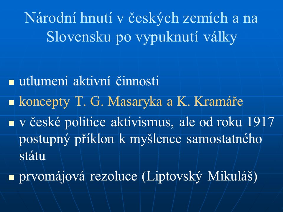 Národní hnutí v českých zemích a na Slovensku po vypuknutí války utlumení aktivní činnosti koncepty T.