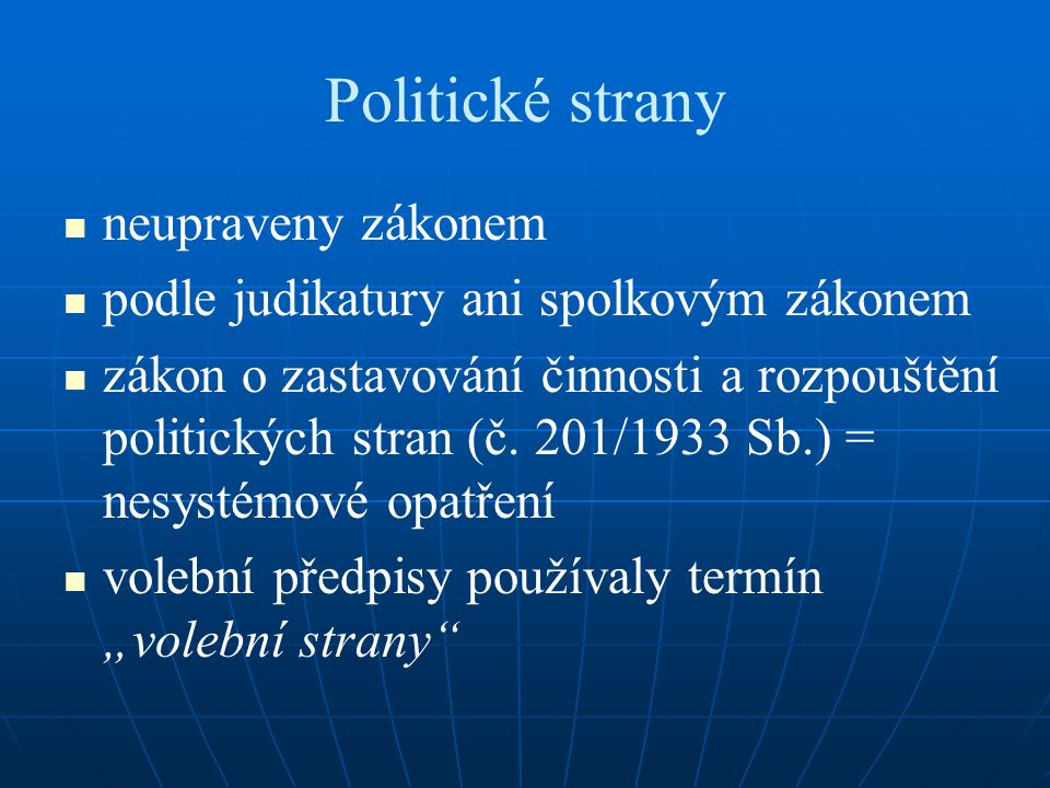 Politické strany neupraveny zákonem podle judikatury ani spolkovým zákonem zákon o zastavování činnosti a rozpouštění politických stran (č.