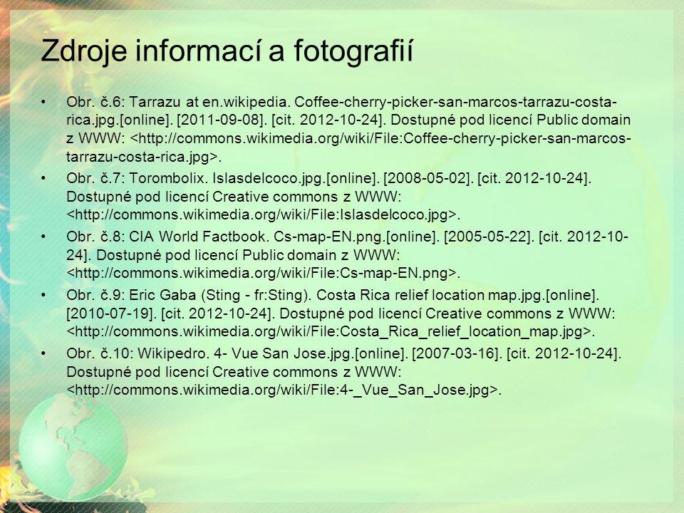 Zdroje informací a fotografií Obr. č.6: Tarrazu at en.wikipedia.