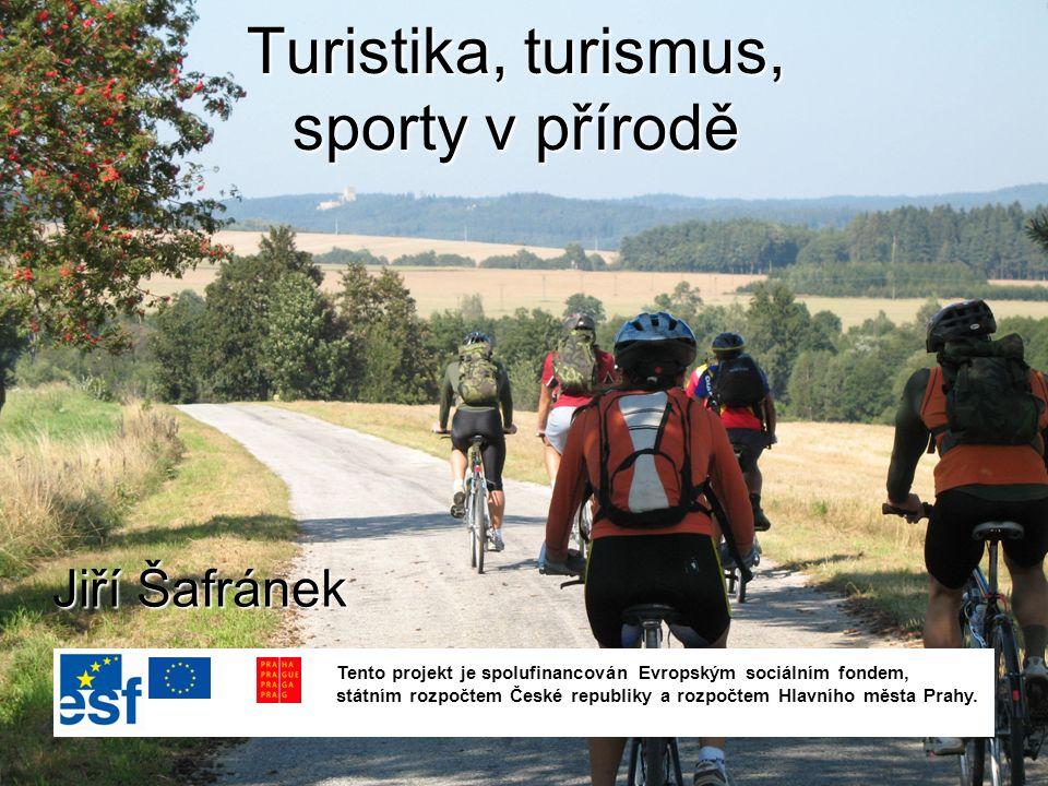 Turistika Pohybová složka Poznávací složka Odborně technická složka Formy turistiky