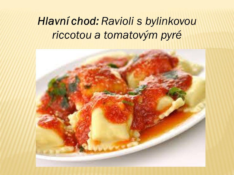 Hlavní chod: Ravioli s bylinkovou riccotou a tomatovým pyré