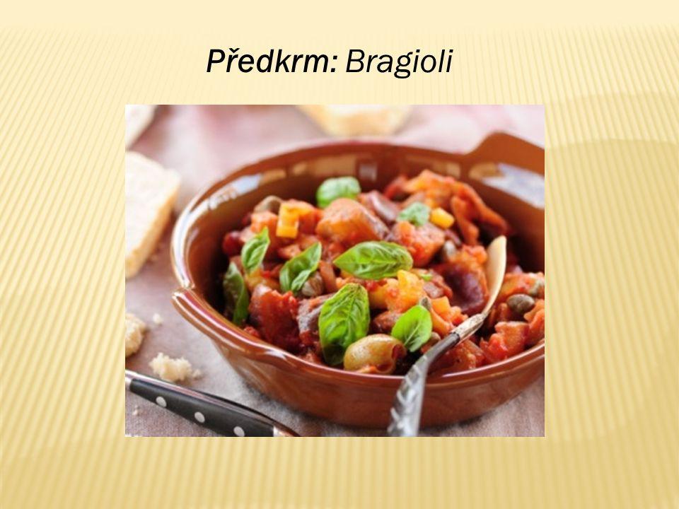 Předkrm: Bragioli