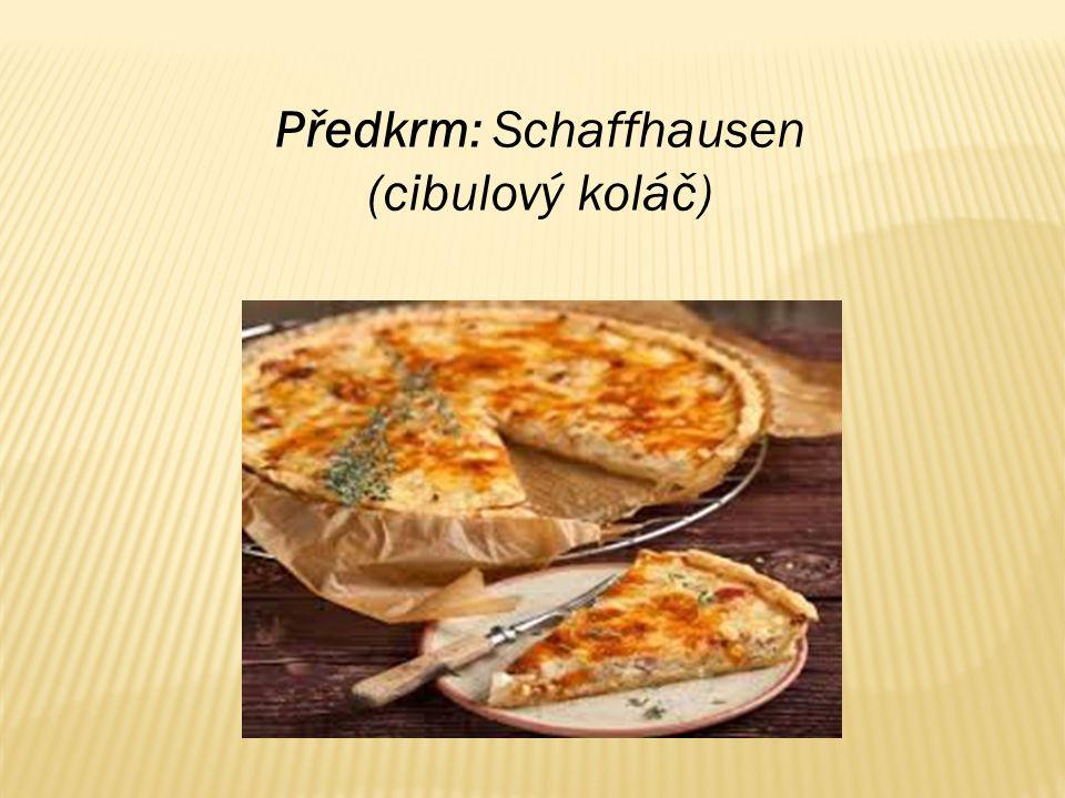Předkrm: Schaffhausen (cibulový koláč)