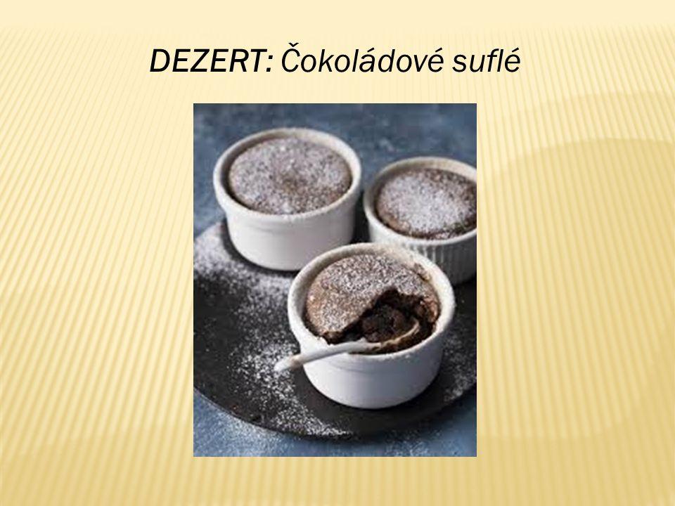 DEZERT: Čokoládové suflé