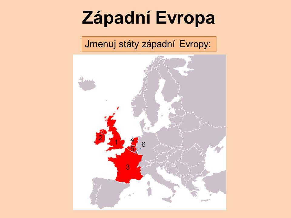 Západní Evropa Jmenuj státy západní Evropy: 1 2 3 4 5 6