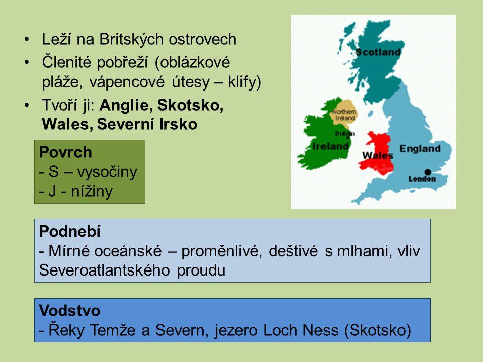 Leží na Britských ostrovech Členité pobřeží (oblázkové pláže, vápencové útesy – klify) Tvoří ji: Anglie, Skotsko, Wales, Severní Irsko Povrch - S – vy