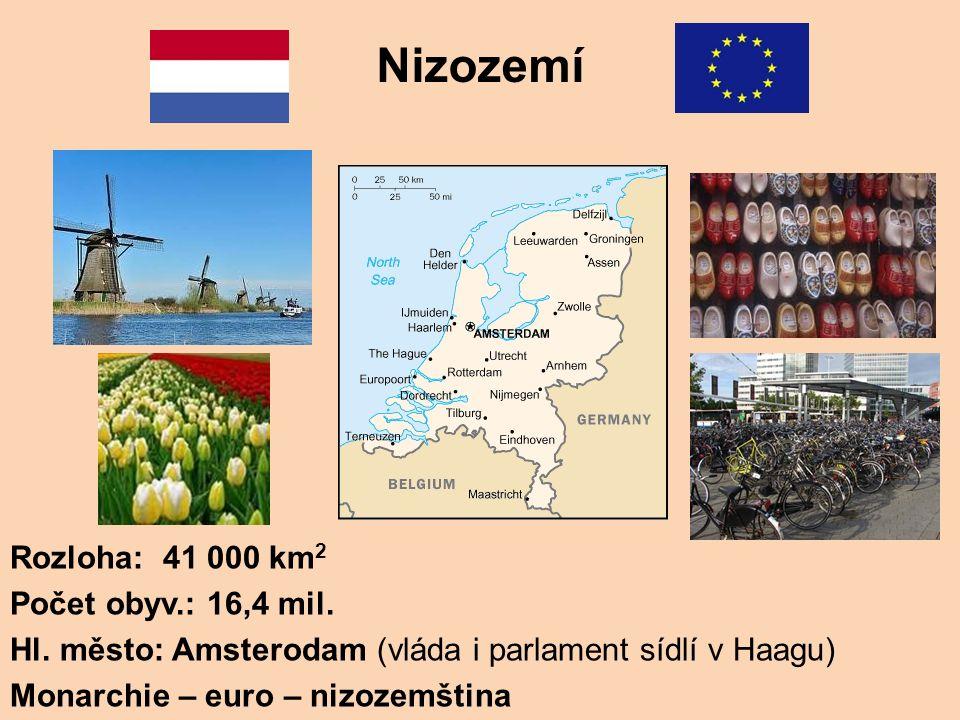 Rozloha: 41 000 km 2 Počet obyv.: 16,4 mil. Hl. město: Amsterodam (vláda i parlament sídlí v Haagu) Monarchie – euro – nizozemština Nizozemí