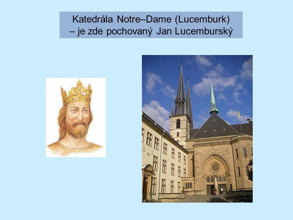 Katedrála Notre–Dame (Lucemburk) – je zde pochovaný Jan Lucemburský