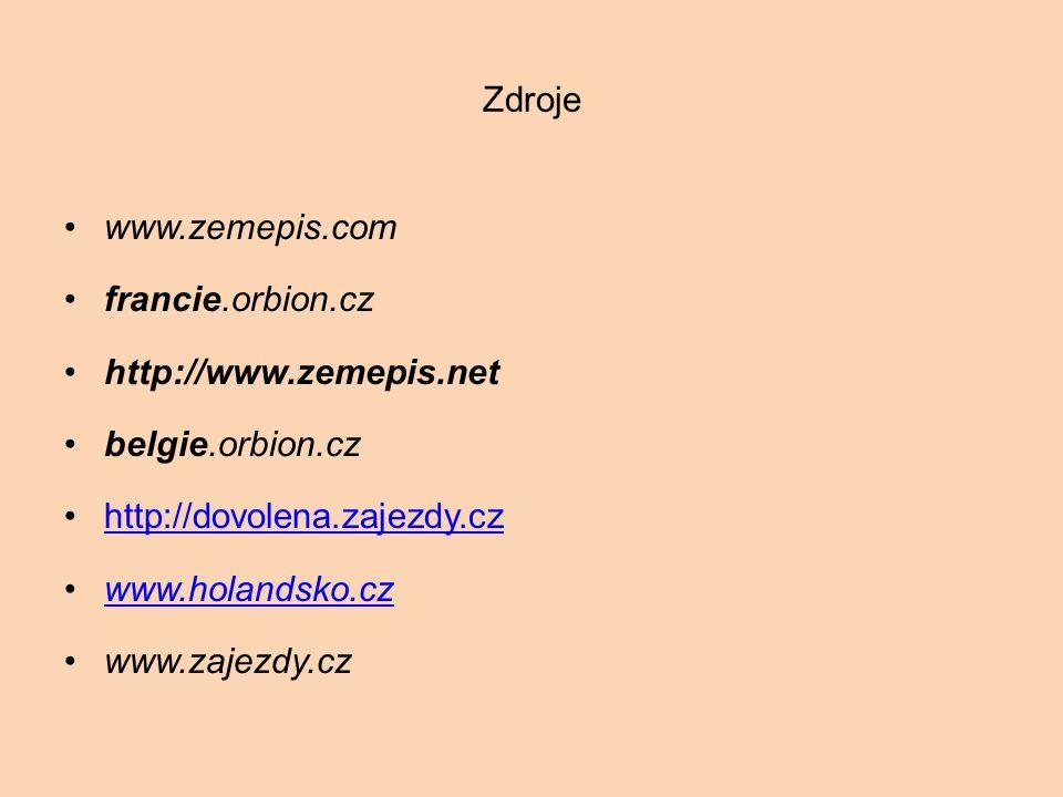 Zdroje www.zemepis.com francie.orbion.cz http://www.zemepis.net belgie.orbion.cz http://dovolena.zajezdy.cz www.holandsko.cz www.zajezdy.cz