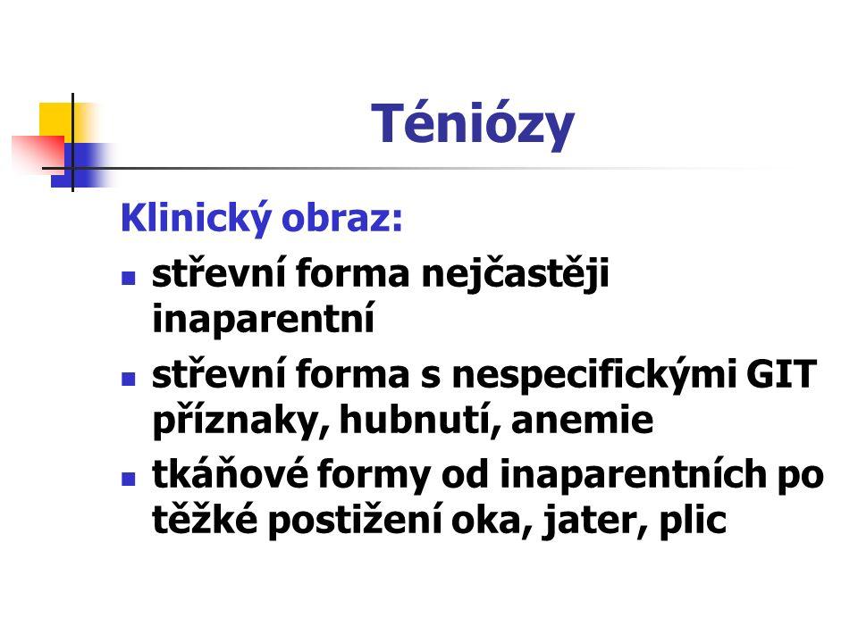 Téniózy Klinický obraz: střevní forma nejčastěji inaparentní střevní forma s nespecifickými GIT příznaky, hubnutí, anemie tkáňové formy od inaparentní