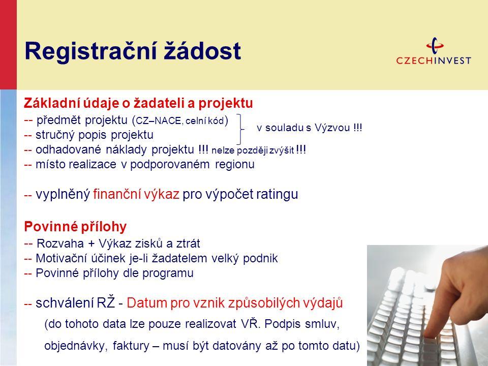 Registrační žádost Základní údaje o žadateli a projektu -- předmět projektu ( CZ–NACE, celní kód ) -- stručný popis projektu -- odhadované náklady projektu !!.