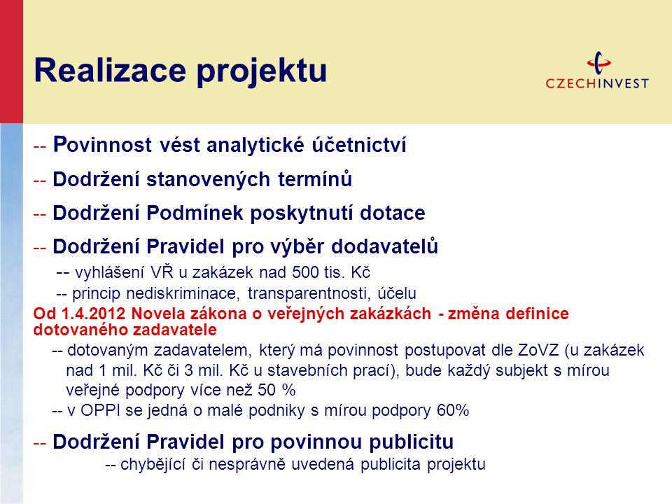 Realizace projektu -- P ovinnost vést analytické účetnictví -- Dodržení stanovených termínů -- Dodržení Podmínek poskytnutí dotace -- Dodržení Pravide