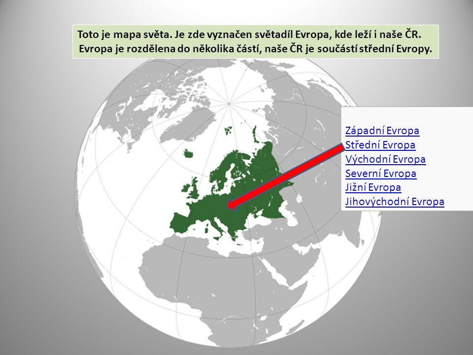 Toto je mapa světa. Je zde vyznačen světadíl Evropa, kde leží i naše ČR.