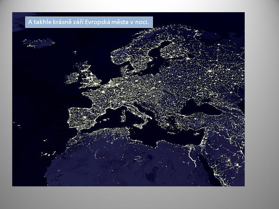 A takhle krásně září Evropská města v noci.