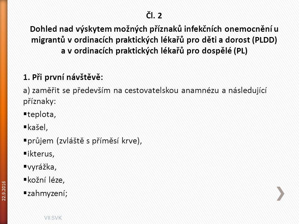 VII.SVK 22.9.2016 Čl. 2 Dohled nad výskytem možných příznaků infekčních onemocnění u migrantů v ordinacích praktických lékařů pro děti a dorost (PLDD)