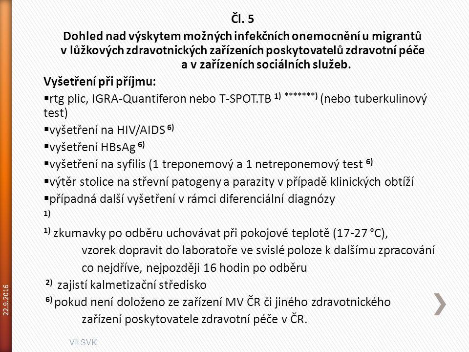VII.SVK 22.9.2016 Čl. 5 Dohled nad výskytem možných infekčních onemocnění u migrantů v lůžkových zdravotnických zařízeních poskytovatelů zdravotní péč