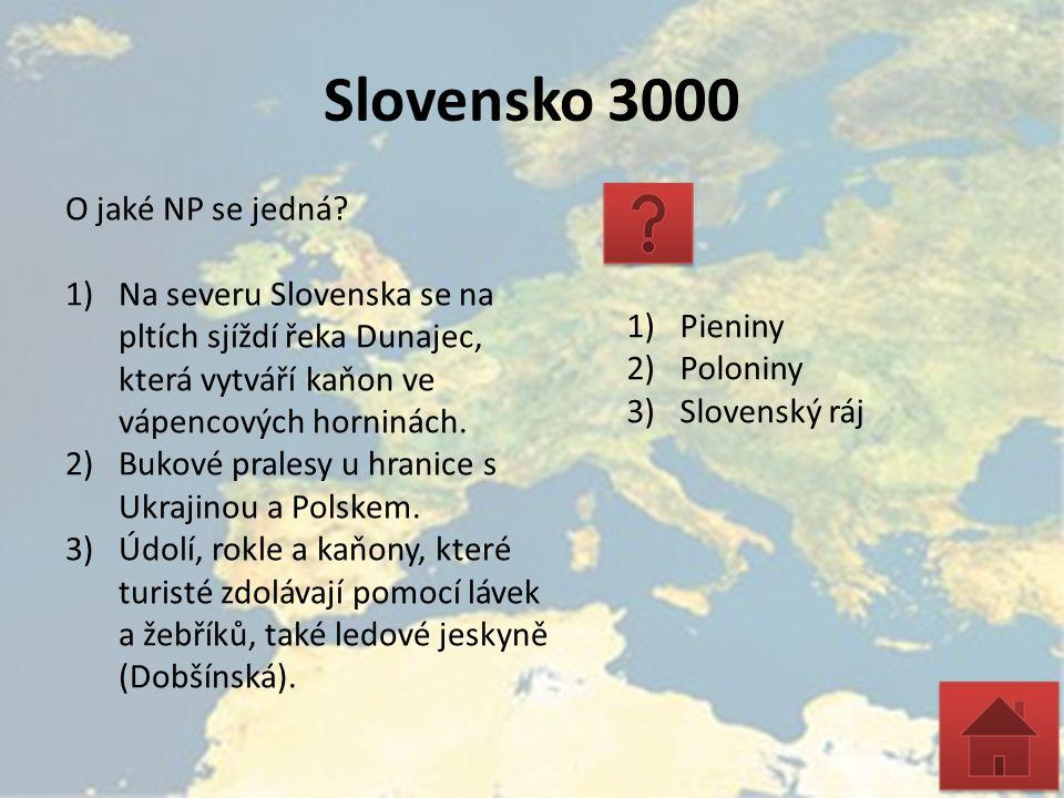 Slovensko 3000 O jaké NP se jedná? 1)Na severu Slovenska se na pltích sjíždí řeka Dunajec, která vytváří kaňon ve vápencových horninách. 2)Bukové pral