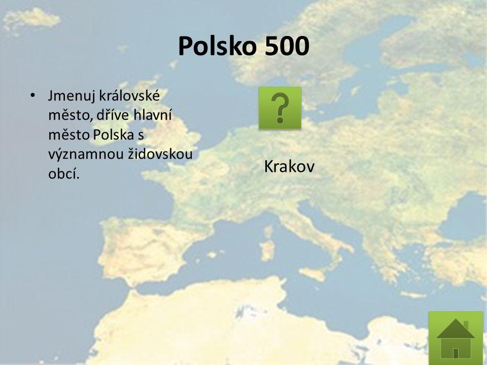 Polsko 500 Jmenuj královské město, dříve hlavní město Polska s významnou židovskou obcí. Krakov