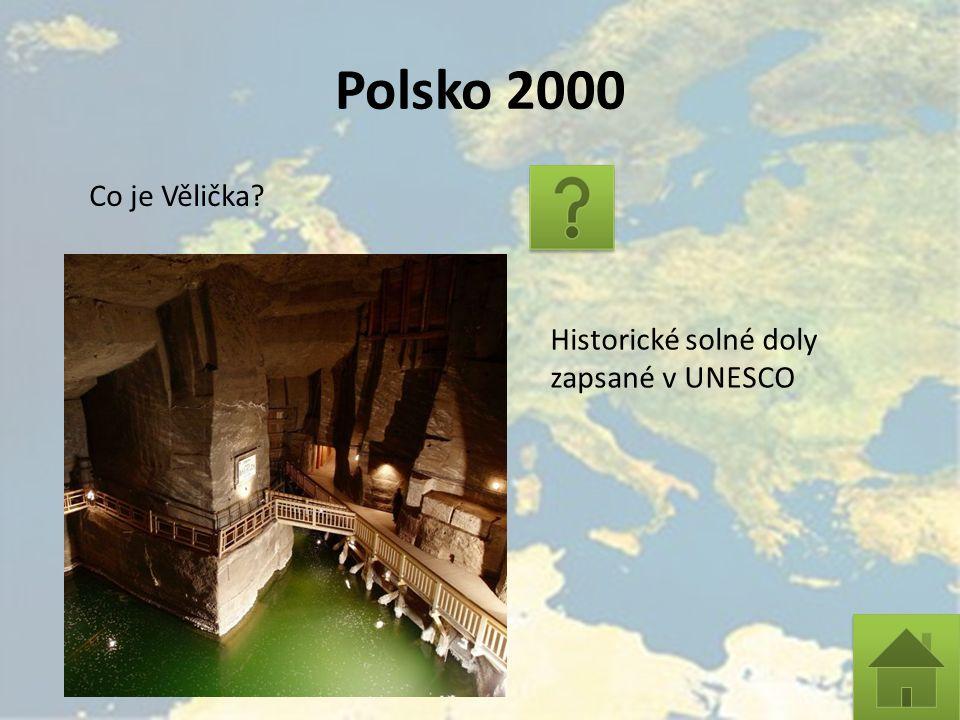Polsko 2000 Co je Vělička? Historické solné doly zapsané v UNESCO