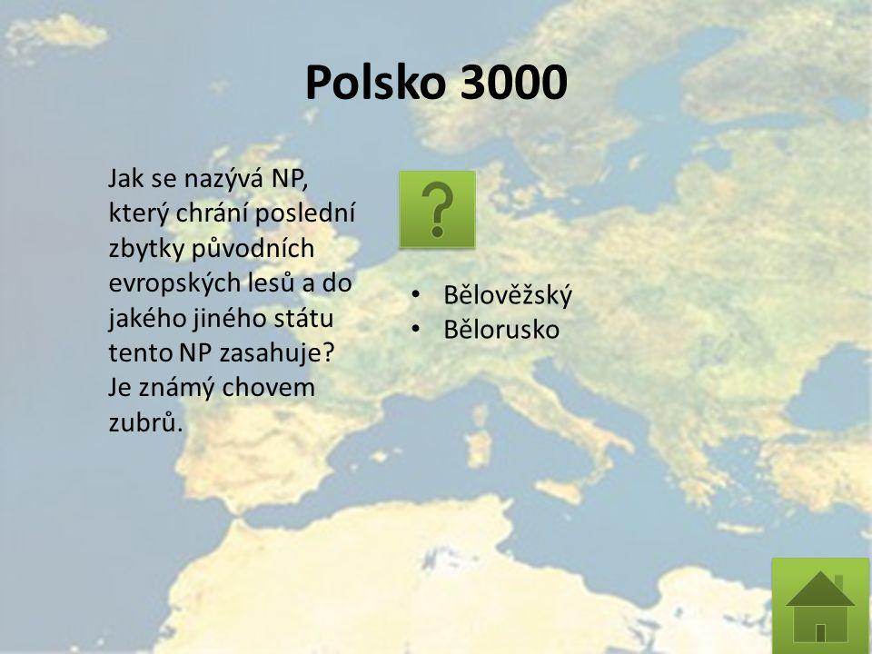 Polsko 3000 Jak se nazývá NP, který chrání poslední zbytky původních evropských lesů a do jakého jiného státu tento NP zasahuje? Je známý chovem zubrů