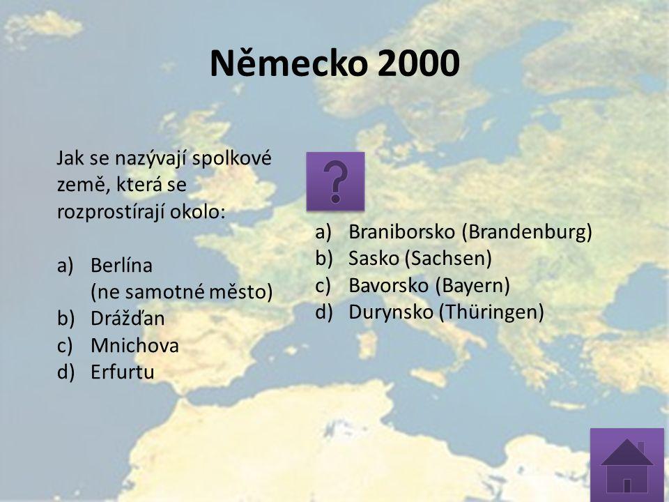 Německo 2000 Jak se nazývají spolkové země, která se rozprostírají okolo: a)Berlína (ne samotné město) b)Drážďan c)Mnichova d)Erfurtu a)Braniborsko (B