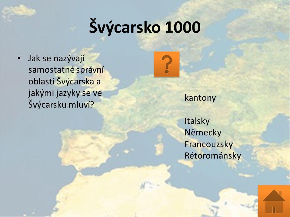 Švýcarsko 1000 Jak se nazývají samostatné správní oblasti Švýcarska a jakými jazyky se ve Švýcarsku mluví? kantony Italsky Německy Francouzsky Rétorom