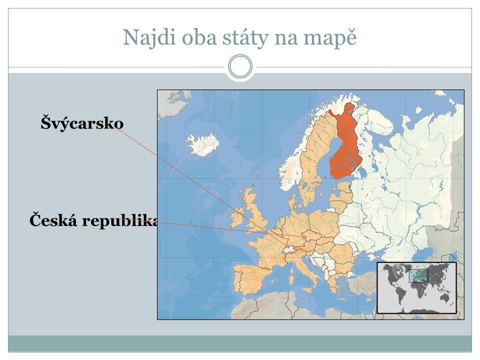 Najdi oba státy na mapě Česká republika Švýcarsko