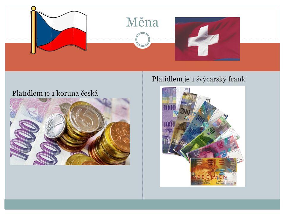 Platidlem je 1 koruna česká Měna Platidlem je 1 švýcarský frank