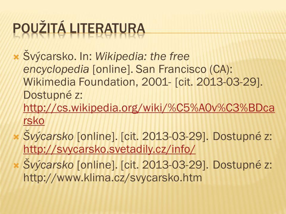  Švýcarsko. In: Wikipedia: the free encyclopedia [online]. San Francisco (CA): Wikimedia Foundation, 2001- [cit. 2013-03-29]. Dostupné z: http://cs.w