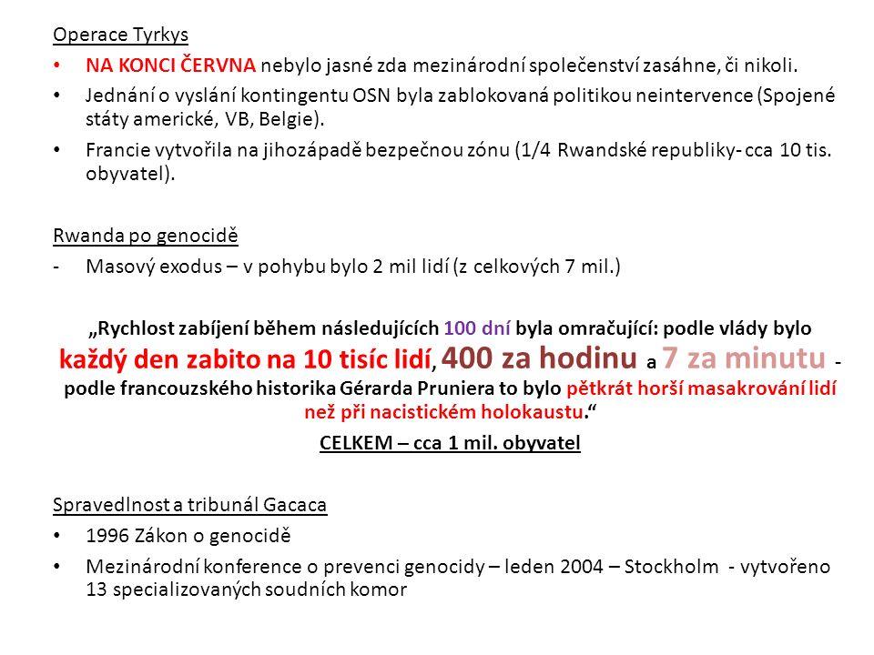 Operace Tyrkys NA KONCI ČERVNA nebylo jasné zda mezinárodní společenství zasáhne, či nikoli.