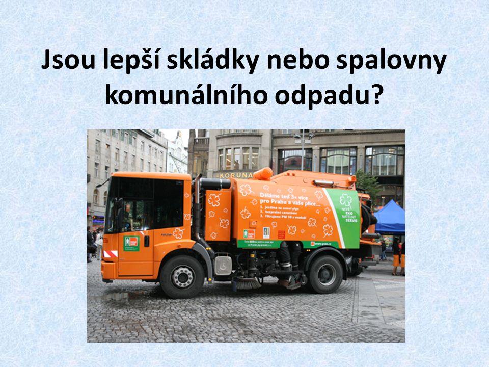 Jsou lepší skládky nebo spalovny komunálního odpadu?