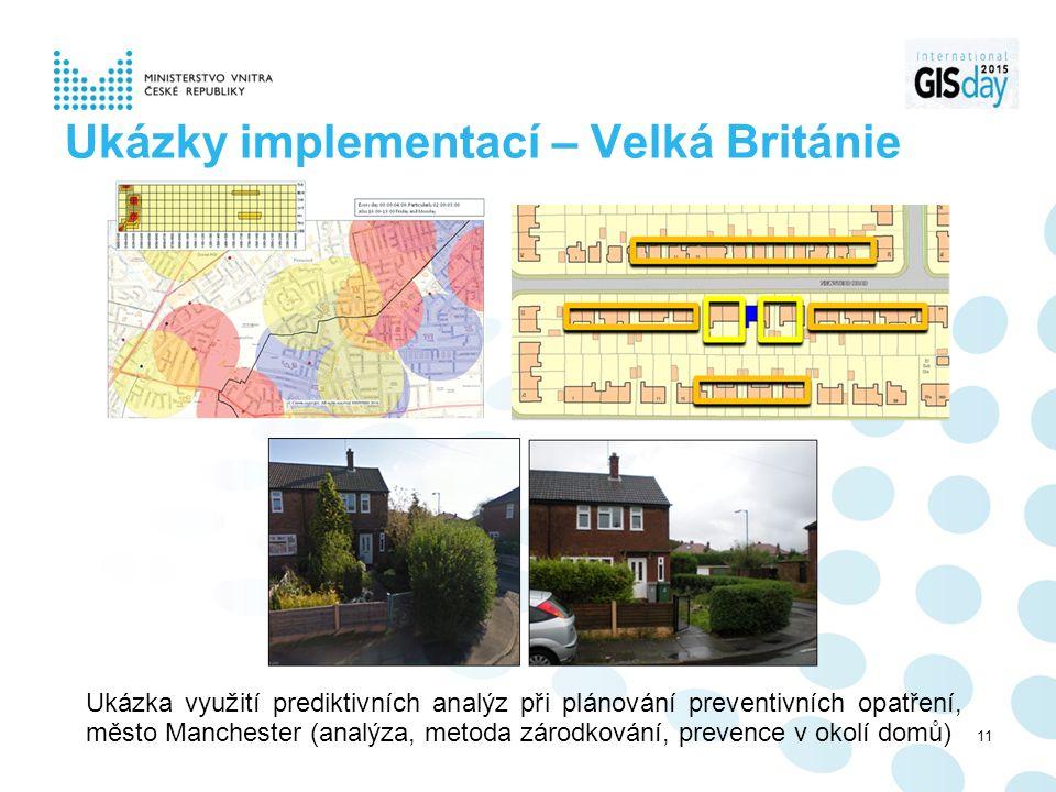 Ukázky implementací – Velká Británie 11 Ukázka využití prediktivních analýz při plánování preventivních opatření, město Manchester (analýza, metoda zárodkování, prevence v okolí domů)