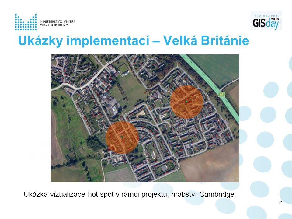 Ukázky implementací – Velká Británie Ukázka vizualizace hot spot v rámci projektu, hrabství Cambridge 12