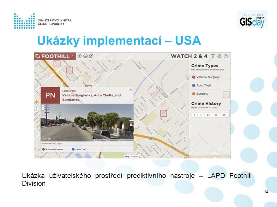Ukázky implementací – USA Ukázka uživatelského prostředí prediktivního nástroje – LAPD Foothill Division 14