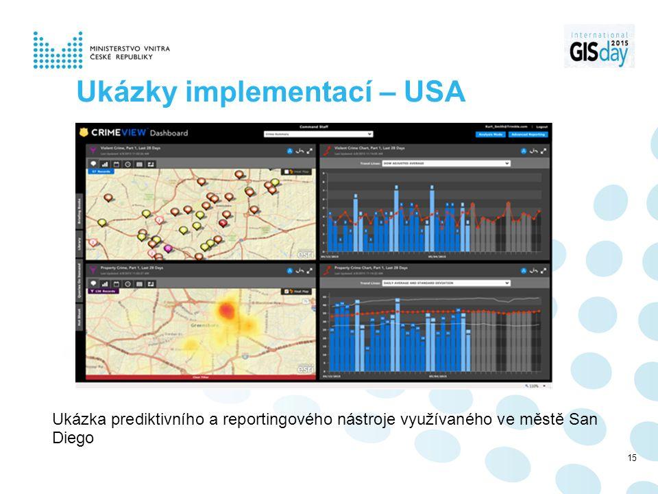 Ukázky implementací – USA Ukázka prediktivního a reportingového nástroje využívaného ve městě San Diego 15