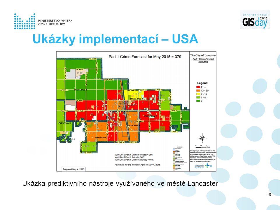 Ukázky implementací – USA Ukázka prediktivního nástroje využívaného ve městě Lancaster 16