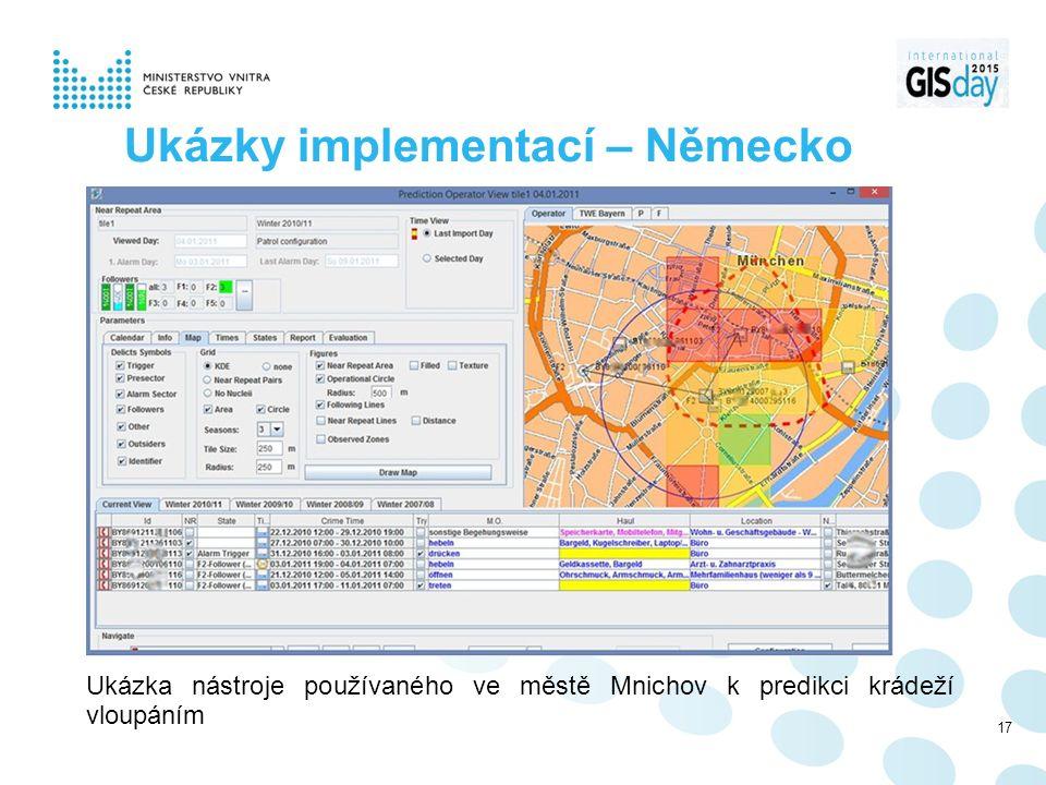 Ukázky implementací – Německo Ukázka nástroje používaného ve městě Mnichov k predikci krádeží vloupáním 17