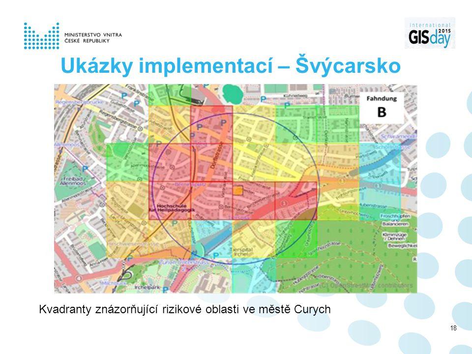 Ukázky implementací – Švýcarsko 18 Kvadranty znázorňující rizikové oblasti ve městě Curych
