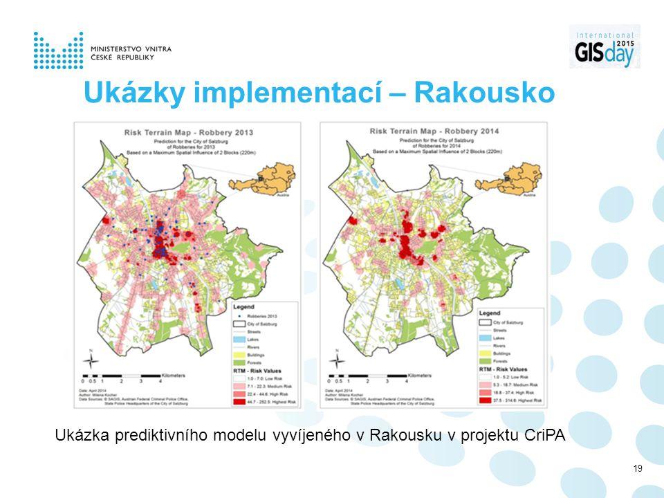 Ukázky implementací – Rakousko Ukázka prediktivního modelu vyvíjeného v Rakousku v projektu CriPA 19