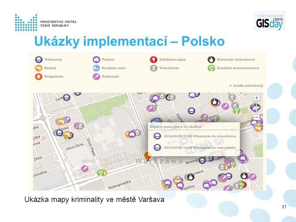 Ukázky implementací – Polsko Ukázka mapy kriminality ve městě Varšava 21
