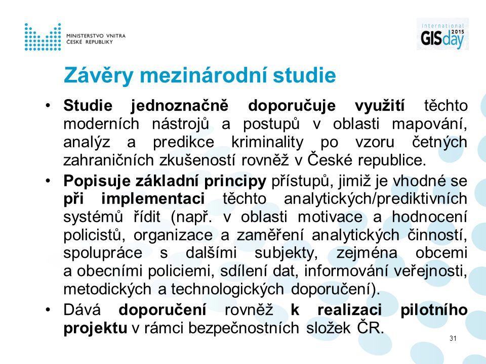 Závěry mezinárodní studie Studie jednoznačně doporučuje využití těchto moderních nástrojů a postupů v oblasti mapování, analýz a predikce kriminality po vzoru četných zahraničních zkušeností rovněž v České republice.
