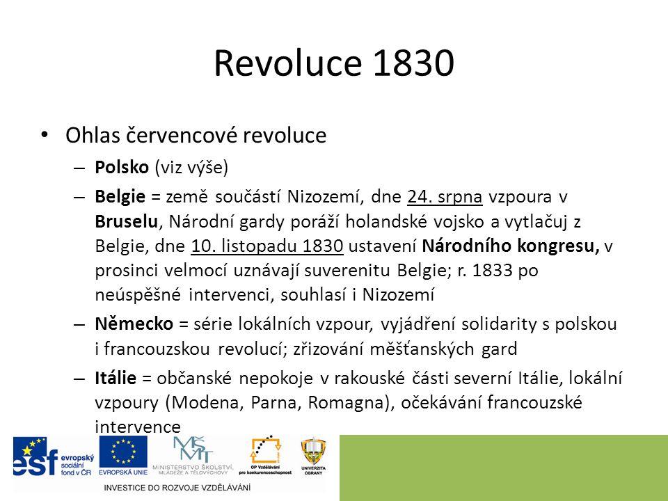 Revoluce 1830 Ohlas červencové revoluce – Polsko (viz výše) – Belgie = země součástí Nizozemí, dne 24.