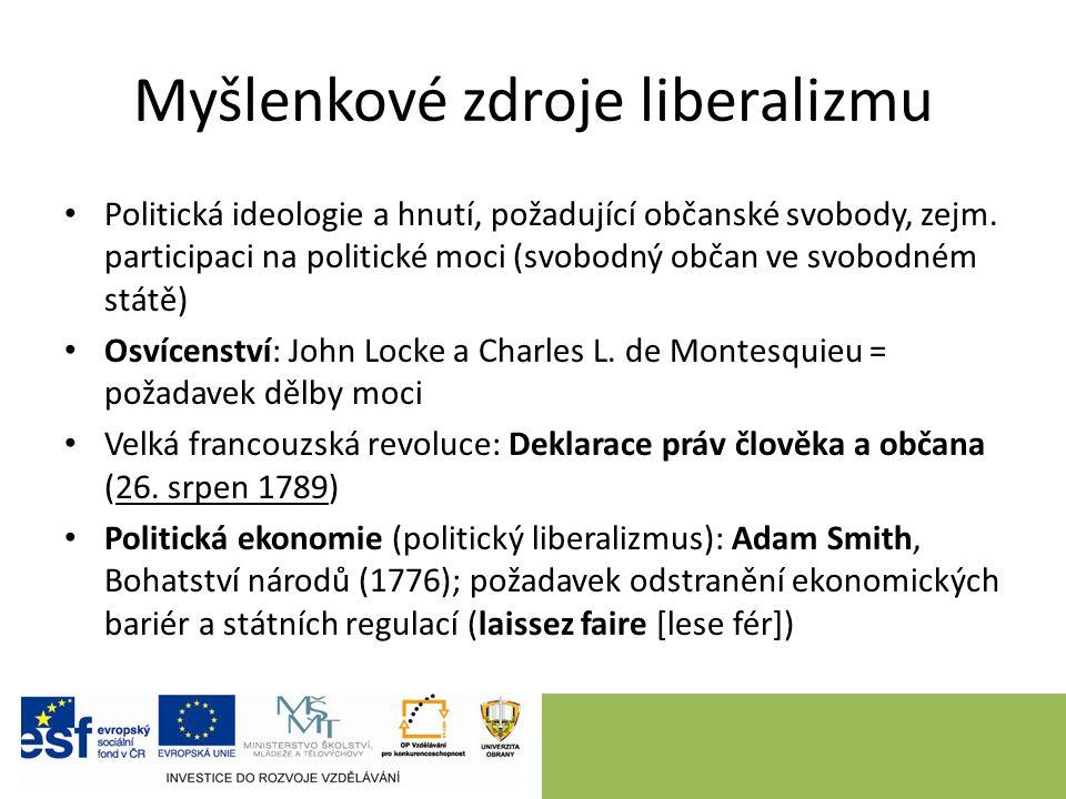 Myšlenkové zdroje liberalizmu Politická ideologie a hnutí, požadující občanské svobody, zejm.