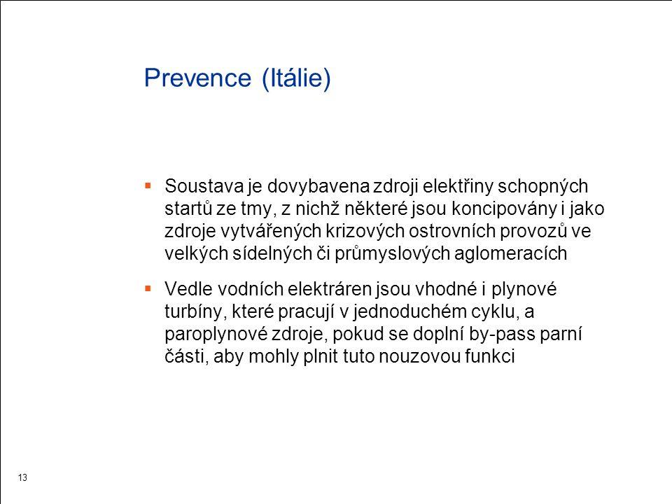 Prevence (Itálie)  Soustava je dovybavena zdroji elektřiny schopných startů ze tmy, z nichž některé jsou koncipovány i jako zdroje vytvářených krizov