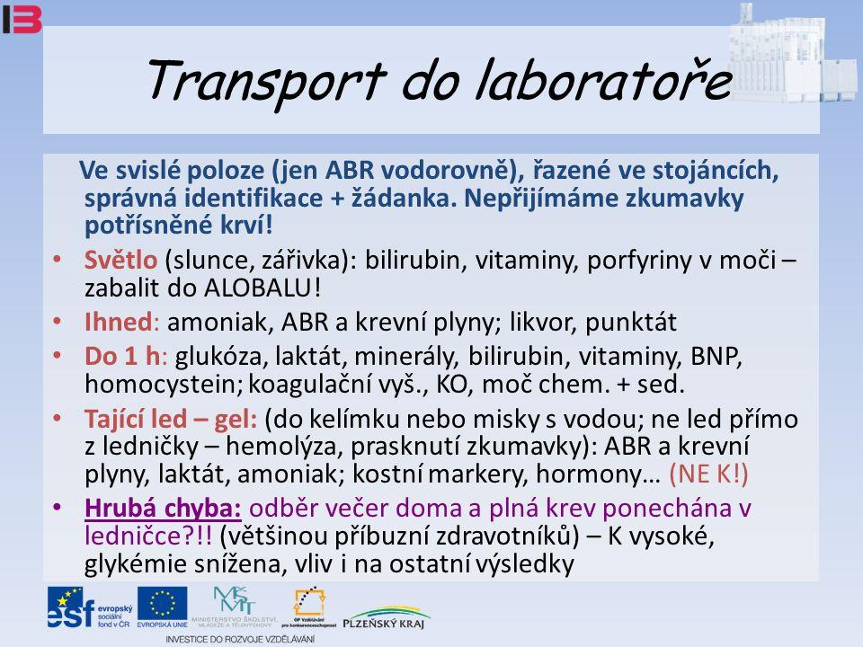 Transport do laboratoře Ve svislé poloze (jen ABR vodorovně), řazené ve stojáncích, správná identifikace + žádanka.