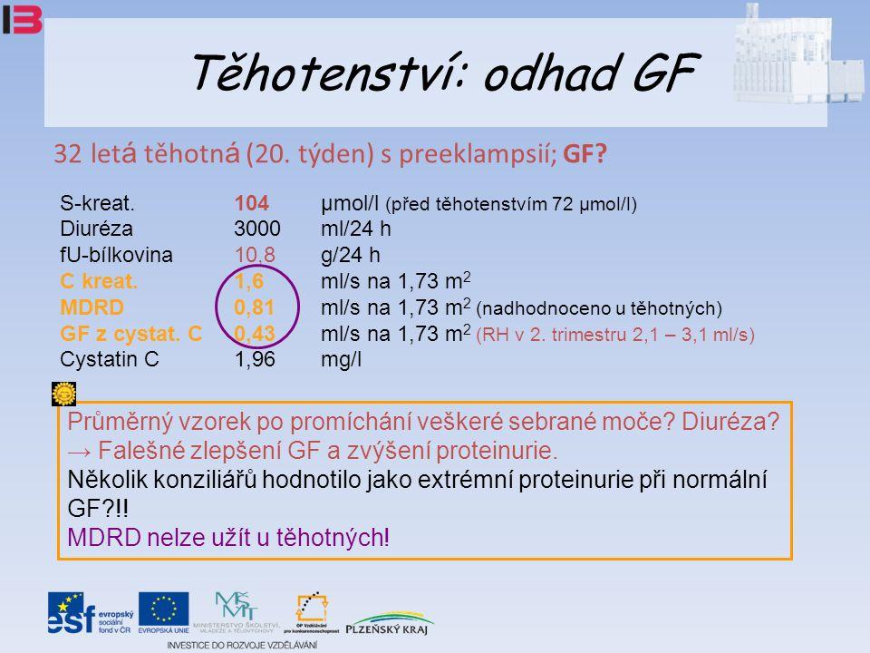 Těhotenství: odhad GF 32 let á těhotn á (20. týden) s preeklampsií; GF.